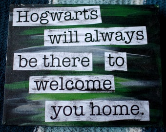 "JK Rowling quote mixed media quote - ""Hogwarts will always be there to welcome you home"" (House Colors)"