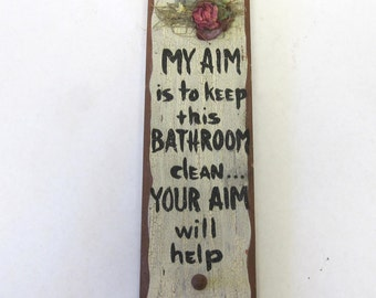 Funny Sign Bathroom My  Aim to Keep Potty Clean Your Aim Will Help! Humorous Wood Decor
