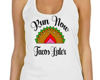 Run Now Tacos Later Dri Fit Tank, Sports Tank, Yoga Tank, TShirt, ,Tank Top, Womens Tank, Fitness Tank Top, Running shirt