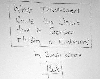 What Involvement Could the Occult Have in Gender Fluidity or Confliction? PDF