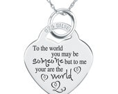 To the world you may be someone Necklace, Personalized/Engraved, 925 Sterling Silver