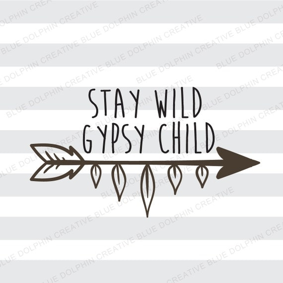 Stay Wild Gypsy Child Svg Png Pdf Boho Style Svg Cricut