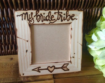 my bride tribe Wedding Pic Frame for Bride-to-Be • Best friends • Bachlorette party • Girls night out • Soul sisters • Bridesmaids