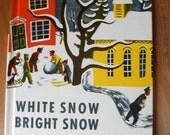 1947 White Snow Bright Snow by Alvin Tresselt Vintage Childrens Story Book Literature 40s Ephemera Midcentury Kitsch Christmas Winter