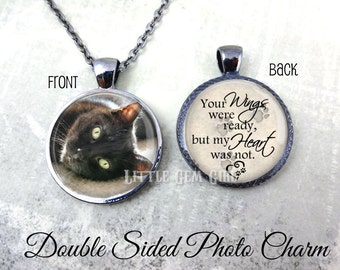 Pet Memorial Jewelry - Your Wings were ready but my Heart was not Double Sided Reversible Custom Photo Pet Charm - Loss of Pet Keepsake