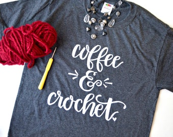 Coffee & Crochet Hand Lettered Graphic T-Shirt