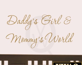 Daddy's Girl and Mommy's World Wall Decal Nursery Wall Quotes #3 (Gold) VWAQ-472
