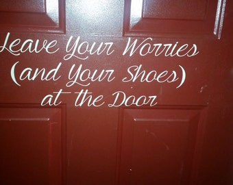 Leave Your Worries (and Your Shoes) at the Door Wall Art for Front Door or Entryway