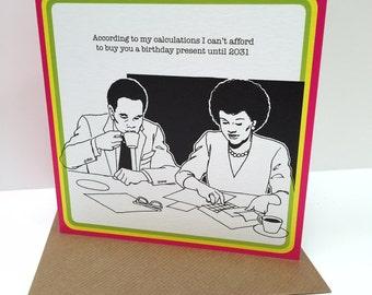 Humourous retro sarcasm BIRTHDAY Card - adult humour range