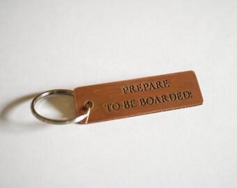 Copper Key Chain - Prepare to be Boarded