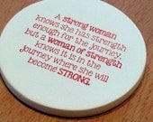 cup holder coaster, wine glass coaster - hand stamped bisque tile, absorbent -- strong woman quote
