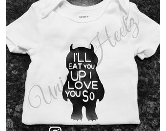 Where the wild things are onesie - vinyl not embroidery  - I'll eat you up i love you so - baby shower gift - girl - boy - unisex
