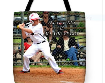 "TOTE BAG/""All It Takes Is All You've Got""/Baseball Tote Bag/Perfect For Moms To Carry All Those Snacks, Sandwiches and Water Bottles"