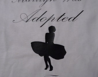 Marilyn Was Adopted Tee
