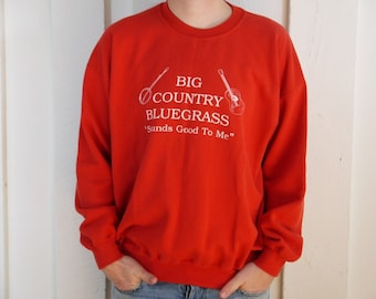 "Vintage Big Country Bluegrass ""Sounds good to me"" Sweatshirt"
