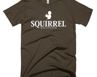 Squirrel Shirt - Squirrel Whisperer T-Shirt - Animal Print TShirt - Brown Top - Men's Tee - Squirrel Lover Gift - Funny Birthday Clothing