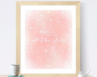Printable Baby Girl Nursery Decor - Pink Watercolor Girls Nursery Art - I Love You More Than All The Stars