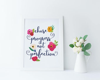 Chase progress not perfection