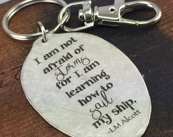 Louisa May Alcott I am not afraid of storms for I am learning how to sail my ship spoon keychain