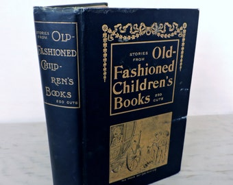 Antique Children's Book - Stories From Old-Fashioned Children's Books - 1900 - Illustrated - Short Stories