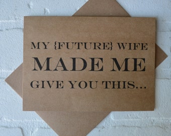 MY FUTURE wife made me will you be my BEST man cards funny card kraft bridal party card groomsman proposal funny wedding card best man card