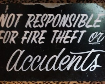 "Vintage 1960's Hand Painted ""Not Responsible"" Sign"