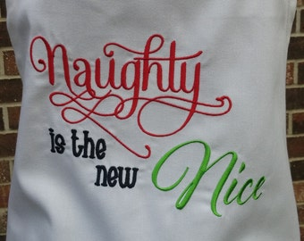 Naughty is the New Nice Christmas Embroidered Apron - Funny Apron - Holiday Apron - Naughty Nice Apron
