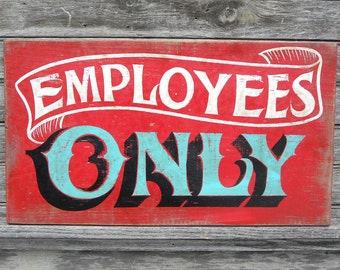 Employees Only  Sign, wood sign, original Z E2