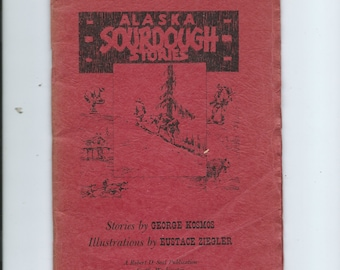 Vtg 1956 Alaska Sourdough Stories by George Kosmos, Illustratoins by  Eustace Ziegler Stories From A Greek Immigrant in Alaska Nice Book