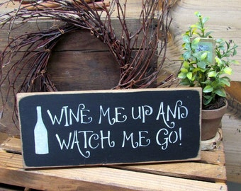 Funny Wine Sign, Wine Decor, Gift for the Wine lover, Wine Me Up And Watch Me Go, Bar Decor, Mother's Day Gift, Rustic Wooden Sign, Winery