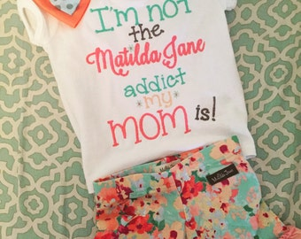 I'm not the Matilda Jane addict my mom is embroidered shirt