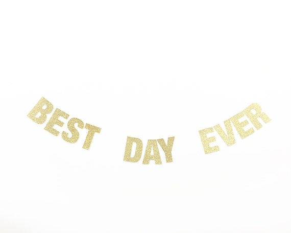BEST DAY EVER Banner - Glitter Letters - Gold Glitter Banner. Wedding Decor. Bridal Shower. Engagement Party. Bachelorette Party.