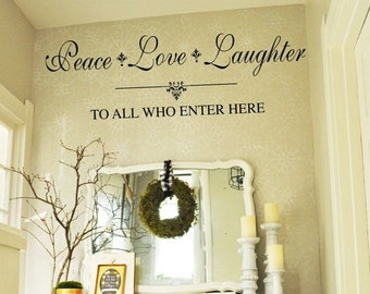 SALE Peace Love Laughter to All Who Enter - Family Wall Decal -  Entryway Vinyl Lettering 39+ Colors