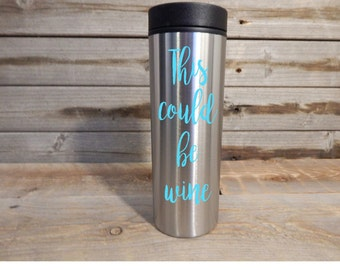 This could be wine stainless steel travel tumblers. BPA free ... coffee tumblers... coffee mug... travel mug