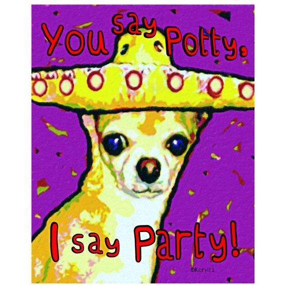 Funny Chihuahua Folk Art Mexican Sombrero 8x10 Glicee Print - You Say Potty, I Say Party - Korpita ebsq