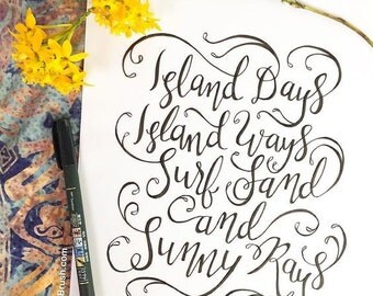 Tropical Decor Modern Calligraphy Art Print Island Days Island Ways Surf Sand and Sunny Rays Hand Lettered Print Typography Print Design