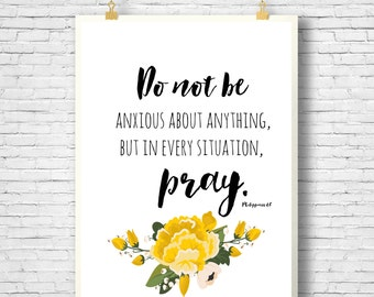 PRINTABLE, Do not be anxious bible verse, floral printable, Philippians 4:6,  Printable 8x10 File, INSTANT DOWNLOAD