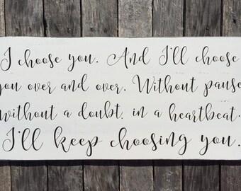 Hamd painted wood sign - i choose you - wedding sign/decor - wedding/anniversary decor - adoption sign