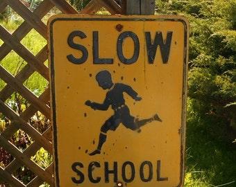 Antique Slow School Sign heavy gauge Metal Road Crossing Safety