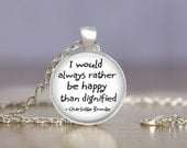 Charlotte Bronte Quote Rather Be Happy - Necklace or Keychain Jewelry - Choose Finish & Length Black Bronze Copper Gold Gunmetal Silver 25mm
