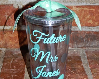 Future Mrs. Tumbler - Engagement Gift - Bride to Be Gift - Personalized Bride Cup- Bride Cup - Fiancee Cup - Engagement Party Gift