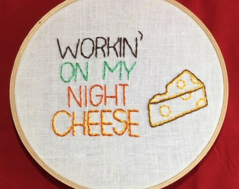 Workin' On My Night Cheese Hand-Embroidered Wall Decor