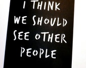 We Should See Other People