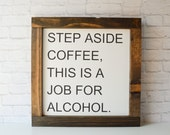 Wood Sign, Step Aside Coffee- a hand painted black and white square wood sign, rustic, home decor, wall art, black and white