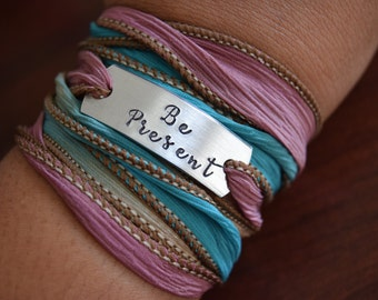 Be Present ~ Hand Stamped Ribbon Wrap Bracelet