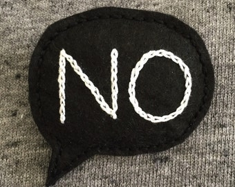 Say No - Handmade Embroidered Felt Brooch