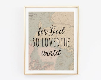 John 3:16 For God so loved the world Bible verse wall art decor christian poster print art wall art scripture print typography printable