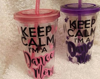 Keep calm I'm a Dance Mom straw cup