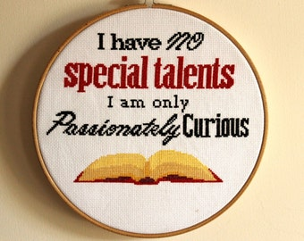 Passionately Curious Cross Stitch Pattern, inteligence, creativity, craft quote