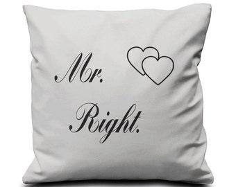 Mr. Right- Screen Printed Cushion Pillow Cover   - One Cover 100% Cotton Valentine's Day